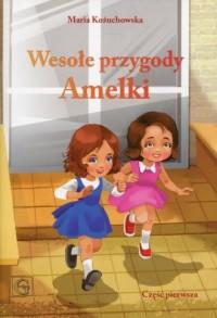 Wesołe przygody Amelki cz. 1 - okładka książki