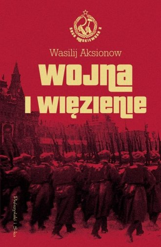 Wojna i więzienie. Saga moskiewska. - okładka książki