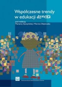 Współczesne trendy w edukacji dziecka - okładka książki
