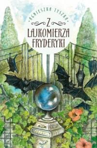 Z lajkomierza Fryderyki - okładka książki