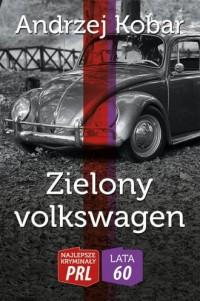 Zielony volkswagen - Andrzej Kobar - okładka książki