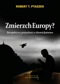Zmierzch Europy? Perspektywy przyszłości - okładka książki