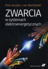 Zwarcia w systemach elektroenergetycznych - okładka książki