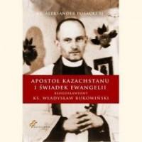 Apostoł Kazachstanu i Świadek Ewangelii - okładka książki