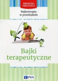 Bajkoterapia w przedszkolu. Bajki - okładka książki