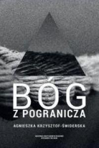Bóg z pogranicza - Agnieszka Krzysztof-Świderska - okładka książki