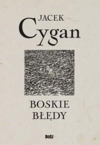 Boskie błędy - Jacek Cygan - okładka książki