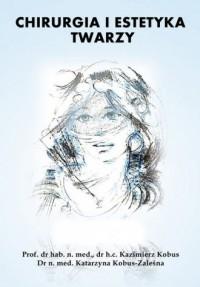 Chirurgia i estetyka twarzy - Kazimierz - okładka książki