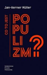 Co to jest populizm? - Jan-Werner - okładka książki