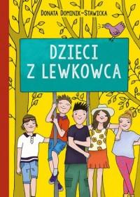 Dzieci z Lewkowca - Donata Dominik-Stawicka - okładka książki