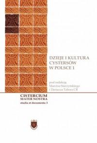 Dzieje i kultura cystersów w Polsce 1 - okładka książki