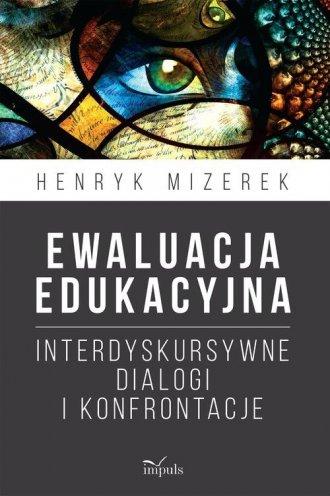 Ewaluacja edukacyjna. Interdyskursywne - okładka książki