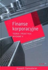 Finanse korporacyjne. Teoria i - okładka książki