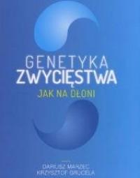 Genetyka zwycięstwa. Jak na dłoni - okładka książki