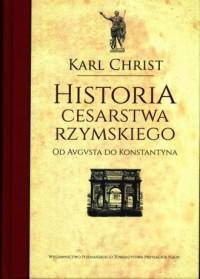 Historia Cesarstwa Rzymskiego. Od Avgvsta do Konstantyna - okładka książki