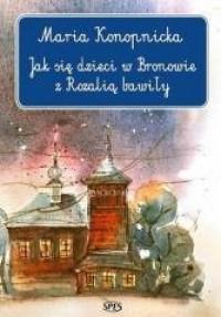 Jak się dzieci w Bronowie z Rozalią - okładka książki