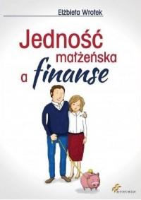 Jedność małżeńska a finanse - okładka książki