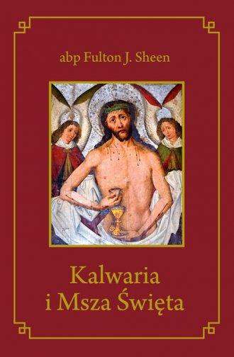 Kalwaria i Msza Święta - okładka książki