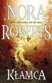 Kłamca - Nora Roberts - okładka książki