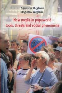 New media in popuworld tools threats - okładka książki