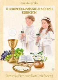 O Chrześcijańskiej Europie dzieciom - okładka książki
