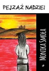 Pejzaż nadziei - Monika Smoła - okładka książki