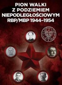 Pion walki z podziemiem niepodległościowym RBP/MBP 1944-1954 - okładka książki