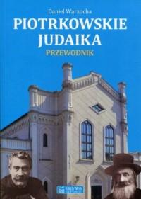 Piotrkowskie judaika. Przewodnik - okładka książki