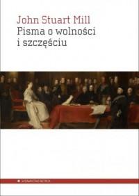 Pisma o wolności i szczęściu - okładka książki
