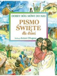 Pismo Święte dla dzieci. Dobry - okładka książki