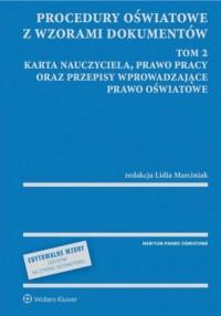 Procedury oświatowe z wzorami dokumentów. Tom 2. Karta Nauczyciela, prawo pracy oraz przepisy wprowadzające prawo oświatowe - okładka książki