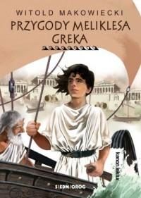 Przygody Meliklesa Greka - Witold Makowiecki - okładka książki