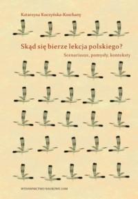 Skąd się bierze lekcja polskiego? - okładka książki