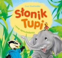 Słonik Tupi i inne opowiadania - okładka książki
