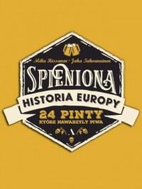 Spieniona historia Europy. 24 pinty, - okładka książki