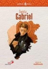 Skuteczni Święci. Święty Gabriel - okładka książki
