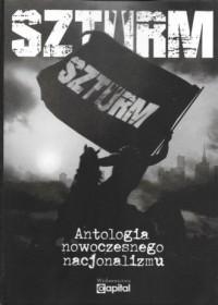 Szturm. Antologia nowoczesnego nacjonalizmu - okładka książki