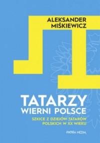 Tatarzy wierni Polsce - okładka książki