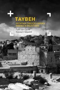 Taybeh. Ostatnia chrześcijańska - okładka książki