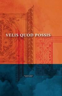 Velis quod possis. Studia z historii sztuki ofiarowane Profesorowi Janowi Ostrowskiemu - okładka książki