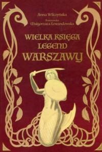 Wielka księga legend Warszawy - okładka książki