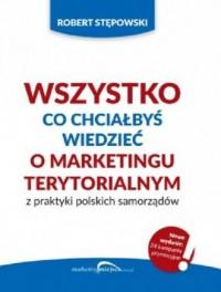 Wszystko co chciałbyś wiedzieć o marketingu terytorialnym z praktyki polskich - okładka książki