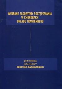Wybrane algorytmy postępowania w chorobach układu trawiennego - okładka książki