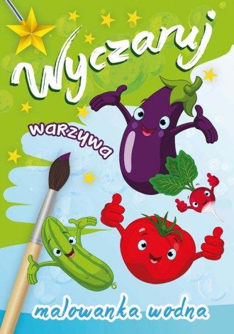 Wyczaruj warzywa. Malowanka wodna - okładka książki