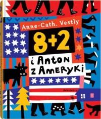 8 + 2 i Anton z Ameryki - okładka książki