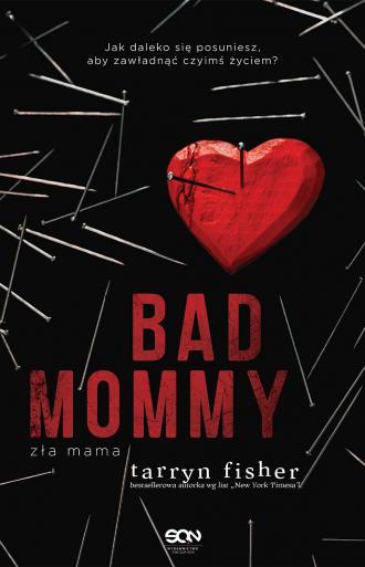 Bad Mommy. Zła mama - okładka książki