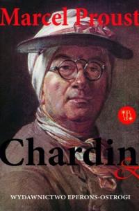 Chardin & Rembrandt - Marcel Proust - okładka książki