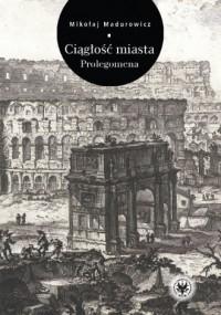 Ciągłość miasta. Prolegomena - okładka książki