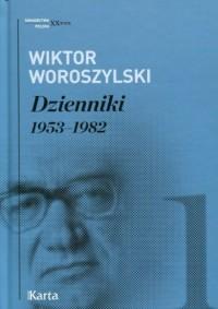 Dzienniki 1953-1982. Tom 1. Seria: Świadectwa. Polska. XX wiek - okładka książki