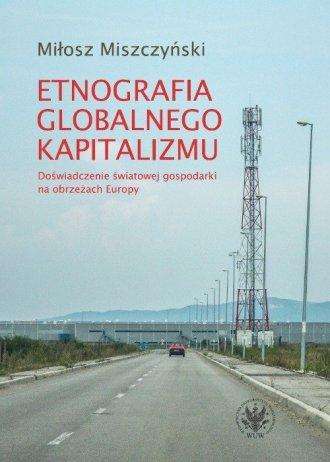 Etnografia globalnego kapitalizmu. - okładka książki